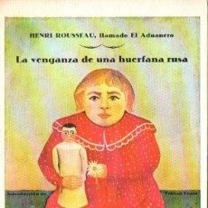 Libros de segunda mano: EL ADUANERO ROUSSEAU : LA VENGANZA DE UNA HUÉRFANA RUSA (CALAMUS, 1979). Lote 164234602