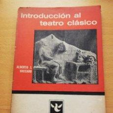 Libros de segunda mano: INTRODUCCIÓN AL TEATRO CLÁSICO (ALBERTO J. VACCARO) EDITORIAL COLUMBA. Lote 164292822