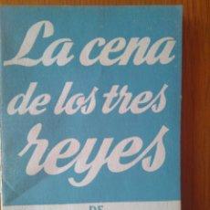 Libros de segunda mano: LA CENA DE LOS TRES REYES DE VÍCTOR RUIZ IRIARTE/ COLECCION TEATRO/ FARSA EN 3 ACTOS , ALFIL1955. Lote 164581621