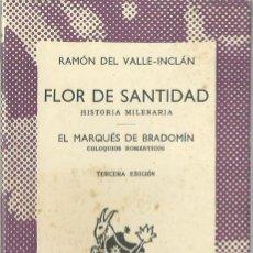 Libros de segunda mano - Ramón del VALLE-INCLÁN : Flor de santidad (Historia milenaria) / El Marqués de Bradomín (Coloquios.. - 164695090