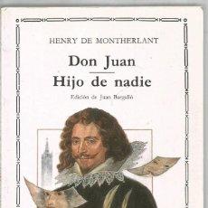 Libros de segunda mano: HENRY DE MONTHERLANT. DON JUAN / HIJO DE NADIE. CATEDRA. Lote 165754750