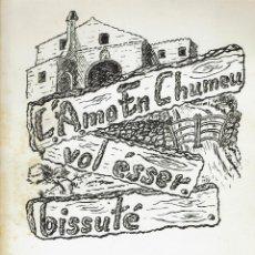 Libros de segunda mano: L'AMO EN CHUMEU VOL ÉSSER BISSUTÉ, POR MATEU CUNILL. DEDICADO POR EL AUTOR. AÑO 1970. (MENORCA.5.8). Lote 165857358