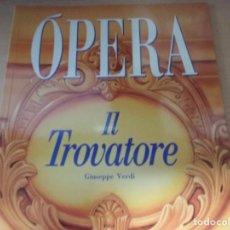 Libros de segunda mano: OPERA: IL TROVATORE - GIUSEPPE VERDI (TOMO 24) (EN ESPAÑOL). Lote 165877886