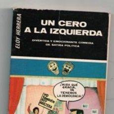 Libros de segunda mano: UN CERO A LA IZQUIERDA, ELOY HERRERA. Lote 165917726