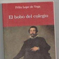 Libros de segunda mano: EL BOBO DEL COLEGIO, FÉLIX LOPE DE VEGA. Lote 165917730