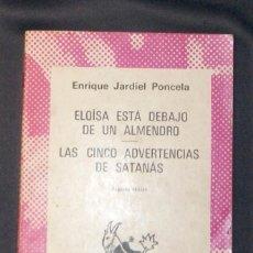 Libros de segunda mano: ELOÍSA ESTÁ DEBAJO DE UN ALMENDRO / LAS CINCO ADVERTENCIAS DE SATANÁS . Lote 166284534