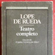 Libros de segunda mano: LOPE DE RUEDA . TEATRO COMPLETO. Lote 166418414