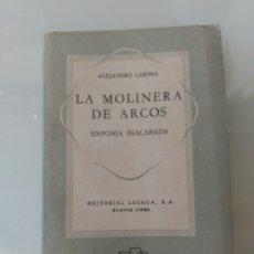 Libros de segunda mano: EDITORIAL LOSADA. LA MOLINERA DE ARCOS Y SINFONÍA INACABADA, CASONA, PRIMERA EDICIÓN. Lote 189826760