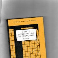 Livres d'occasion: EL GRAN TEATRO DEL MUNDO - MUERTE ACCIDENTAL DE UN ANARQUISTA - DARIO FO. Lote 52776784