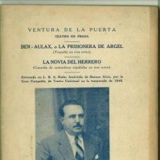 Libros de segunda mano: BEN-AULAX O LA PRISIONERA DE ARGEL.-LA NOVIA DEL HERRERO. VENTURA DE LA PUERTA. Lote 166942456