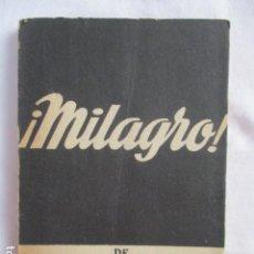 Libros de segunda mano: ¡MILAGRO! - NICOLAS MANZARI Y ADOLFO LOZANO - COLECCIÓN TEATRO Nº179 (1957). Lote 166950900