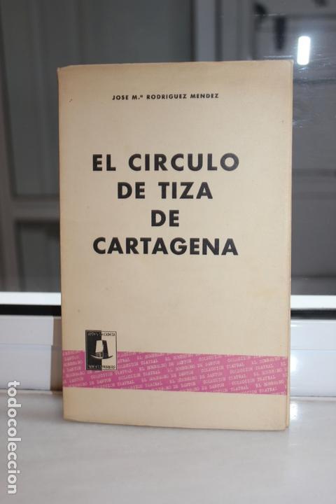 JOSÉ Mª. RODRIGUEZ MENDEZ. EL CÍRCULO DE TIZA DE CARTAGENA. TEATRO. BARCELONA, 1964. TEATRO (Libros de Segunda Mano (posteriores a 1936) - Literatura - Teatro)