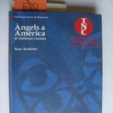 Libros de segunda mano: ÀNGELS A AMÈRICA. EL MILENI S'ACOSTA - TONY KUSHNER & JOSEP MARIA FLOTATS (TNC, 1997).. Lote 166984996