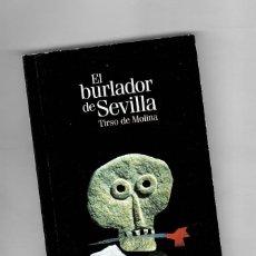 Libros de segunda mano: EL BURLADOR DE SEVILLA - TIRSO DE MOLINA - Nº12 DE LA COLECCIÓN EL PAIS CLÁSICOS ESPAÑOLES.. Lote 49434524