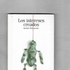 Libros de segunda mano: LOS INTERESES CREADOS-JACINTO BENAVENTE -LIBRO NÚMERO 33 DE LA COLECCIÓN EL PAIS CLÁSICOS ESPAÑOLES.. Lote 49433557