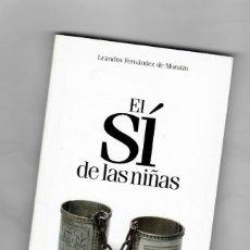 Libros de segunda mano: EL SÍ DE LAS NIÑAS - LEANDRO FERNÁNDEZ DE MORATÍN -Nº36 DE LA COLECCIÓN EL PAIS CLÁSICOS ESPAÑOLES.. Lote 49434324