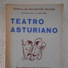 Libros de segunda mano: TEATRO ASTURIANO. MANUEL ANTONIO ARIAS. ANTON DE LA BRAÑA. LIBRO CON 4 OBRAS: EL ADIOS A LA QUINTANA. Lote 167267316