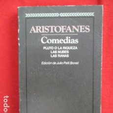 Libros de segunda mano: COMEDIAS, PLUTO O LA RIQUEZA, LAS NUBES, LAS RANAS - ARISTÓFANES. Lote 167608924