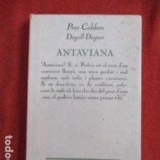 Libros de segunda mano: ANTAVIANA - PERE CALDERS - DAGOLL DAGOM - EDICIONS 62. Lote 167658856