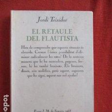 Libros de segunda mano: EL RETAULE DEL FLAUTISTA JORDI TEIXIDOR PREMI J. M. DE SAGARRA - TEATRE EDICIONS 62. Lote 167660444