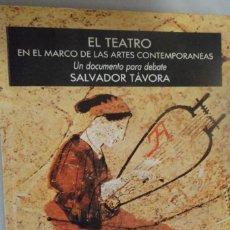 Libros de segunda mano: EL TEATRO EN EL MARCO DE LAS ARTES CONTEMPORÁNEAS. UN DOCUMENTO PARA DEBATE. SALVADOR TÁVORA. Lote 167673588