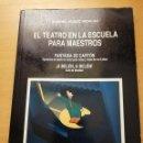 Libros de segunda mano: EL TEATRO EN LA ESCUELA PARA MAESTROS (MANUEL MUÑOZ HIDALGO) EDITORIAL ESCUELA ESPAÑOLA. Lote 167826132