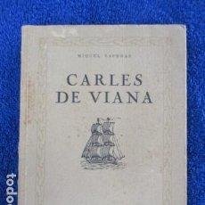 Libros de segunda mano: MIQUEL SAPERAS. CARLES DE VIANA. BARCELONA, 1938. TEATRO. DEDICATORIA AUTÓGRAFA. LIBRO NUMERADO.. Lote 167983988