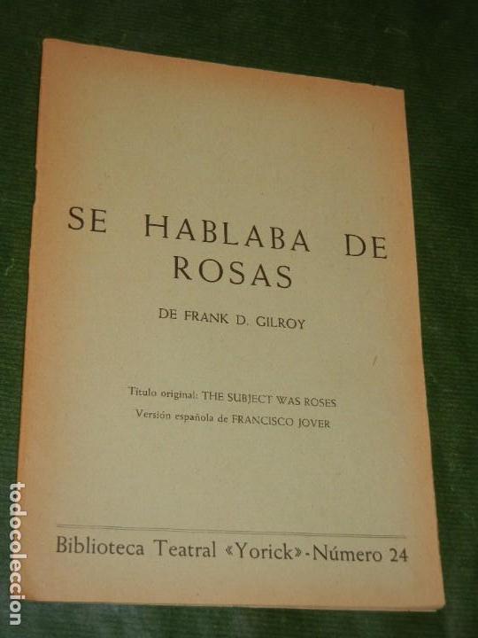 SE HABLABA DE ROSAS, DE FRANK D. GILROY - BIBLIOTECA TEATRAL YORICK N.24 - 1967 (Libros de Segunda Mano (posteriores a 1936) - Literatura - Teatro)