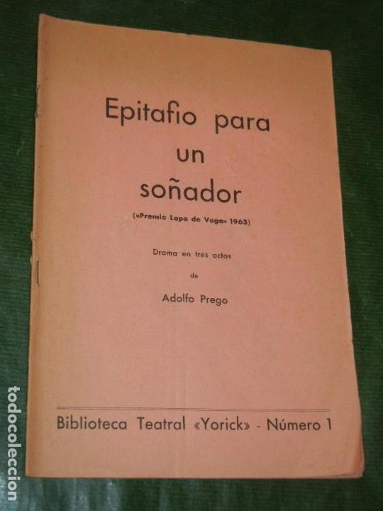 EPITAFIO PARA UN SOÑADOR, DE ADOLFO PREGO - BIBLIOTECA TEATRAL YORICK N.1 - 1965 (Libros de Segunda Mano (posteriores a 1936) - Literatura - Teatro)