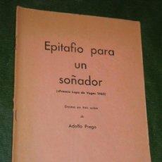 Libros de segunda mano: EPITAFIO PARA UN SOÑADOR, DE ADOLFO PREGO - BIBLIOTECA TEATRAL YORICK N.1 - 1965. Lote 168346624