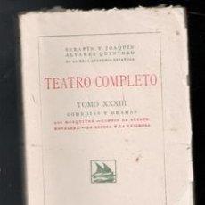 Libros de segunda mano: TEATRO COMPLETO, SERAFÍN Y JOAQUÍN ALVAREZ QUINTERO. TOMO XXXIII. COMEDIAS Y DRAMAS. Lote 168408713