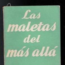 Libros de segunda mano: LAS MALETAS DEL MÁS ALLÁ. FELIX ROS. Lote 168408757