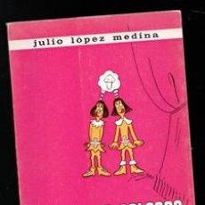 Libros de segunda mano: LOS PAJES GOLOSOS, TEATRO DE NIÑOS. JULIO LÓPEZ MEDINA. Lote 168409078