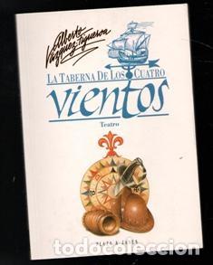 LA TABERNA DE LOS CUATRO VIENTOS, TEATRO. ALBERTO VÁZQUEZ FIGUEROA (Libros de Segunda Mano (posteriores a 1936) - Literatura - Teatro)