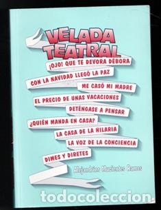 VELADA TEATRAL, ALEJANDRINO MUCIENTES RAMOS (Libros de Segunda Mano (posteriores a 1936) - Literatura - Teatro)