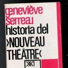 Libros de segunda mano: HISTORIA DEL NOUVEAU THEATRE, GENEVIEVE SERREAU. Lote 168409090