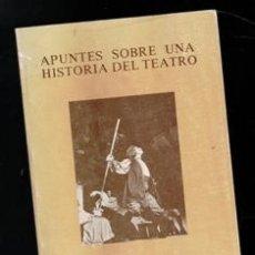 Libros de segunda mano: APUNTES SOBRE UNA HISTORIA DEL TEATRO, FERNANDO HERRERO. Lote 168409094