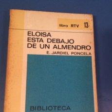 Libros de segunda mano: ELOÍSA ESTÁ DEBAJO DE UN ALMENDRO. Lote 168742806