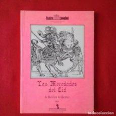 Libros de segunda mano: LAS MOCEDADES DEL CID GUILLEN DE CASTRO TEATRO ESPAÑOL 1990. Lote 169015880