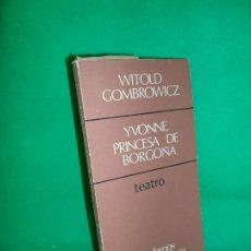 Libros de segunda mano: YVONNE, PRINCESA DE BORGOÑA, WITOLD GOMBROWICZ, ED. CUADERNOS PARA EL DIÁLOGO. Lote 169446588