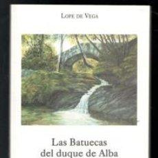 Libros de segunda mano: LAS BATUECAS DEL DUQUE DE ALBA, LOPE DE VEGA. Lote 170473909
