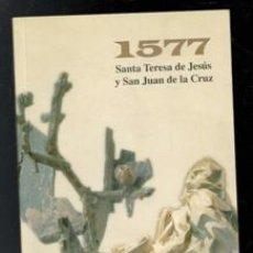 Libros de segunda mano: 1577. SANTA TERESA DE JESÚS Y SAN JUAN DE LA CRUZ. MANUEL LÓPEZ PÉREZ. NURIA GALACHE SÁNCHEZ. Lote 170473929