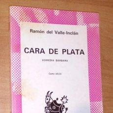 Libros de segunda mano: RAMÓN DEL VALLE-INCLÁN - CARA DE PLATA. COMEDIA BÁRBARA - ESPASA-CALPE, 1976. Lote 170981899