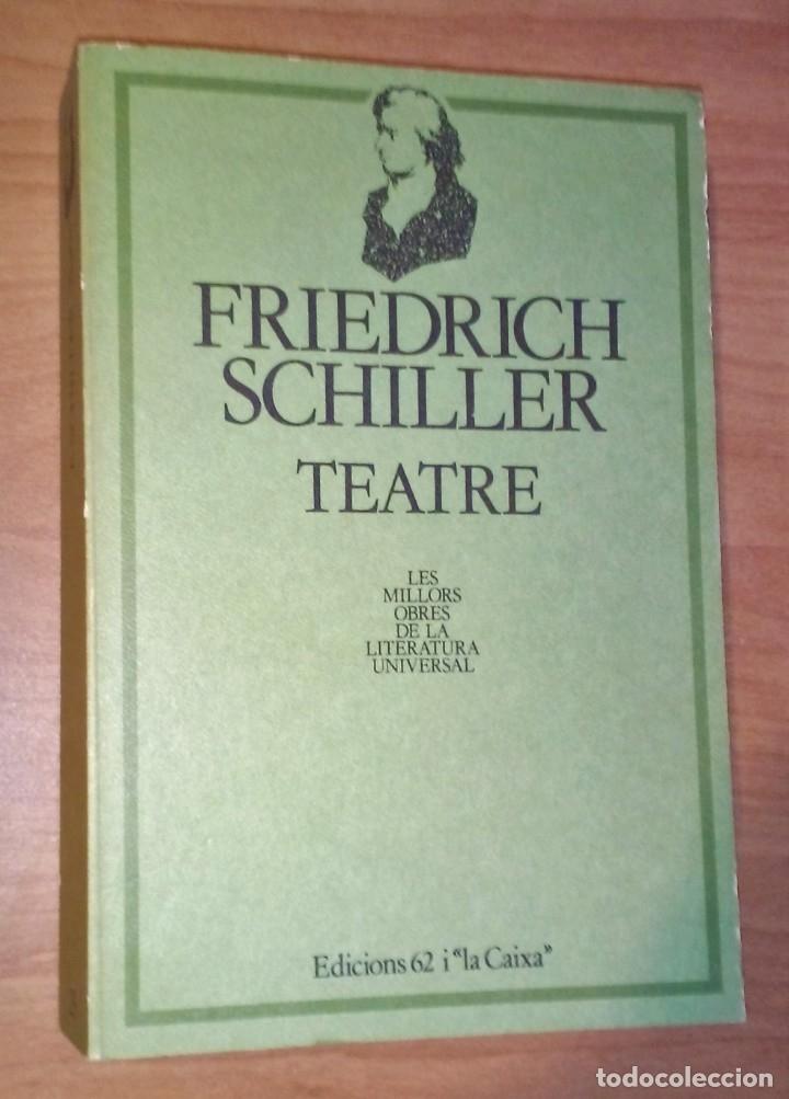 FRIEDRICH SCHILLER - TEATRE - EDICIONS 62, 1982 (Libros de Segunda Mano (posteriores a 1936) - Literatura - Teatro)