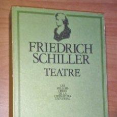 Libros de segunda mano: FRIEDRICH SCHILLER - TEATRE - EDICIONS 62, 1982. Lote 171083162