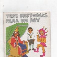Libros de segunda mano: TRES HISTORIAS PARA UN REY.TRADUCIDO POR MIGUEL OLLER.. Lote 171421097