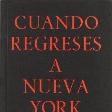 Libros de segunda mano: CUANDO REGRESES A NUEVA YORK, CARMEN POMBERO, PREMIO MARTÍN RECUERDA. Lote 171486574