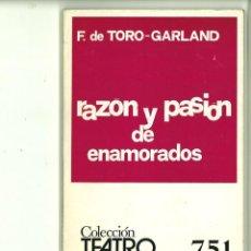 Libros de segunda mano: RAZÓN Y PASIÓN DE ENAMORADOS. F. DE TORO-GARLAND. Lote 171515377