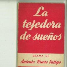 Libros de segunda mano: LA TEJEDORA DE SUEÑOS. DRAMA EN TRES ACTOS. ANTONIO BUERO VALLEJO. Lote 171515935