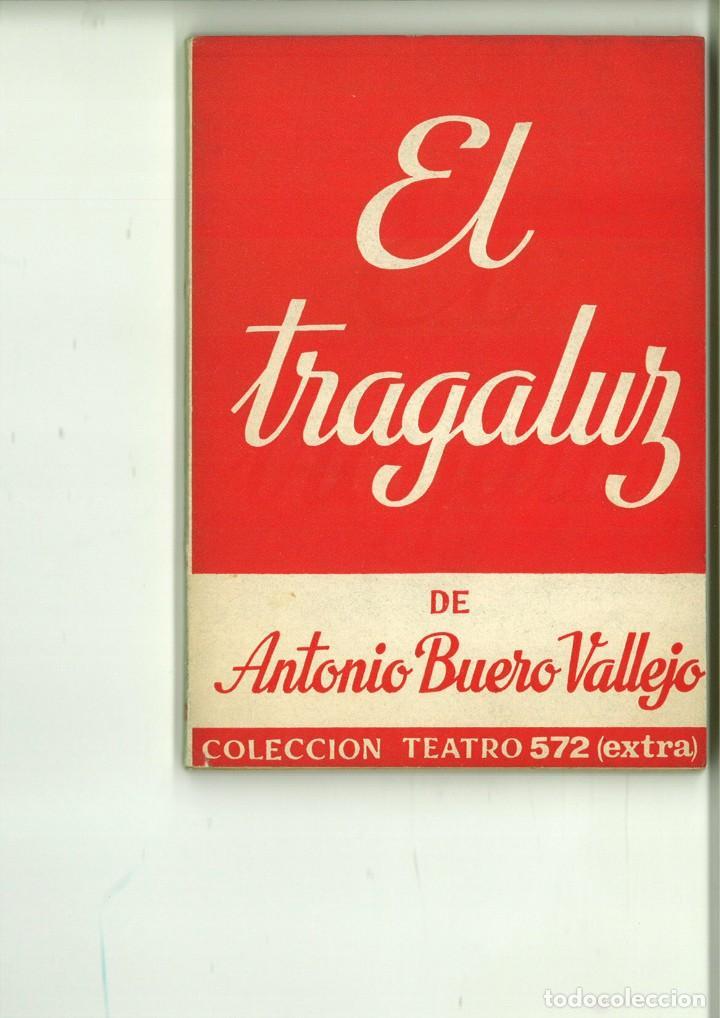 EL TRAGALUZ. ANTONIO BUERO VALLEJO (Libros de Segunda Mano (posteriores a 1936) - Literatura - Teatro)